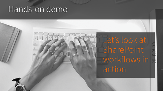 Hands-on demo of SHarePoint workflows
